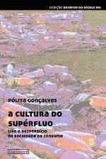 Cultura do Supérfluo, A: Lixo e Desperdício na Sociedade de Consumo