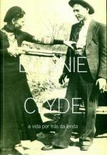 Bonnie & Clyde: a Vida por Trás da Lenda