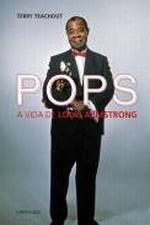 Pops - a Vida de Louis Armstrong
