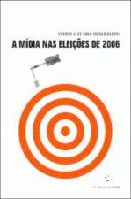 A Midia Nas Eleicoes De 2006