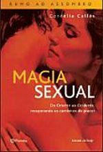 Magia Sexual - Do Oriente Ao Ocidente, Recuperando