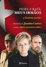 Fidel E Raul, Meus Irmaos