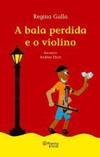 A Bala Perdida e o Violino