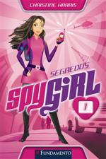 Segredos Spygirl - Volume 1