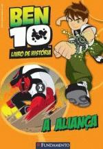 BEN 10 - A ALIANCA (LIVRO DE HISTORIA)