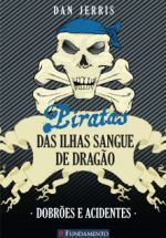 Piratas das Ilhas Sangue de Dragão - Dobrões e Acidentes