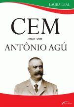 Cem Anos Sem Antonio Agú