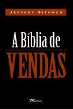 A Bíblia de Vendas - Revista e Atualizada - Incluindo os 10,5 Mandamentos