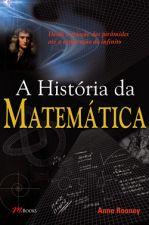 Historia Da Matematica, A - Desde A Criacao Das Piramides Ate A Exploracao Do Infinito