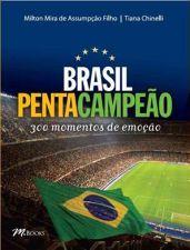 Brasil Pentacampeao 300 Momentos de Emocao