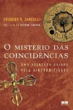 O Mistério das Coincidências - Uma Aventura Guiada Pela Sincronicidade