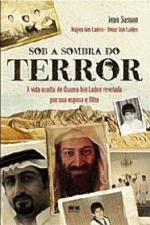 Sob A Sombra Do Terror - A Vida Oculta De Osama Bin Laden Revelada Por Sua Esposa E Seu Filho
