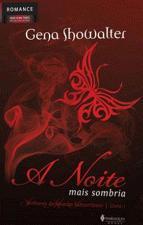 Noite Mais Sombria, a (senhores do Mundo Subterrâneo / Livro 1)