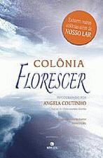 Colonia Florescer - Pelo Espirito De Emmanuel