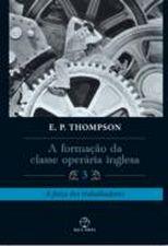 A Formação da Classe Operaria Inglesa Vol 3