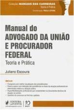 Manual do Advogado da Uniao e Procurador Federal Teoria e Pratica