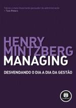 Managing: Desvendando o Dia a Dia da Gestão