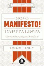 Novo Manifesto Capitalista: Como Construir a Empresa do Século 21