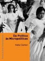 DA POLITICA AS MICROPOLITICAS - COLEcAO TEMAS DA ARTE CONTEMPORANEA