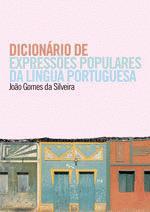 Dicionario de Expressoes Populares da Lingua Portuguesa