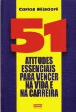 51 Atitudes Essenciais para Vencer na Vida e na Carreira