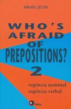 WHOS AFRAID OF PREPOSITIONS? 2