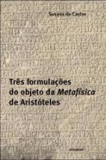 TRES FORMULACOES OBJ DA METAFISICA DE ARISTOTELES