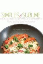 Simples e Sublime: Culinária Vegetariana para a Vida Moderna