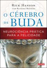 Cérebro de Buda, O: Neurociência Prática Para a Felicidade