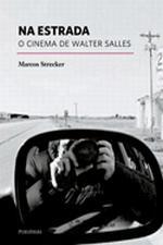 Na Estrada: o Cinema de Walter Salles
