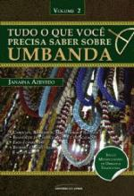 Tudo o que Você Precisa Saber Sobre Umbanda (vol. 2)
