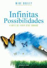 Infinitas Possibilidades - A Arte De Viver Seus Sonhos
