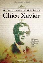 A Fascinante Historia de Chico Xavier