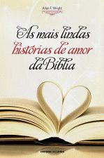 As Mais Lindas Histórias de Amor da Bíblia