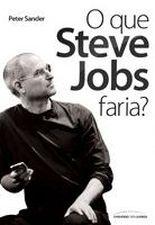 Que Steve Jobs Faria?, O