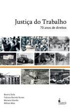 Justiça do Trabalho - 70 Anos de Direitos