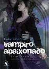 Como Salvar Um Vampiro Apaixonado, V.2