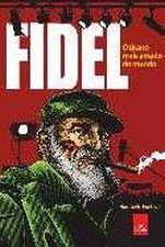 Fidel o  Tirano Mais Amado do Mundo