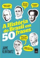 A Historia do Brasil Em 50 Frases