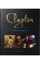 Clapton a Historia Ilustrada Definitiva