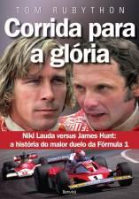 Corrida para a Glória - James Hunt versus Niki Lauda - A História do Maior Duelo da Fórmula 1