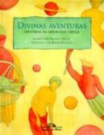 Divinas Aventuras - Histórias da Mitologia Grega