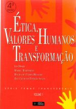 Ética, Valores Humanos e Transformação - Volume 1
