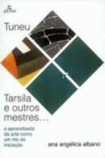 TUNEU, TARSILA E OUTROS MESTRES