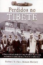 Perdidos no Tibete: a História Não Contada de Cinco Aviadores Americanos, um Insólito Desastre Aéreo