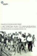 Lacerda Na Guanabara - A Reconstrucao Do Rio De Janeiro Nos Anos 1960