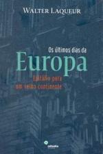 Ultimos Dias Da Europa, Os - Epitafio Para Um Velho Continente