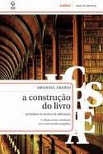 A Construção do Livro - Princípios da Técnica de Editoração - Edição 2