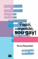 PAPAI, MAMÃE, SOU GAY!