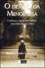 Desafio Da Menopausa, O - Conheca E Aproveite Melhor Essa Fase De Sua Vida